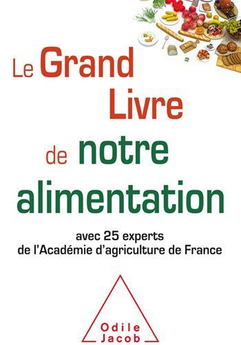 <b>Un livre contre les « fake news » sur l'alimentation par L'ACADEMIE D'AGRICULTURE DE FRANCE</b>