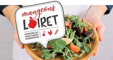 <b>DÉPARTEMENT et CHAMBRE D'AGRICULTURE DU LOIRET: mangeons Loiret!</b>